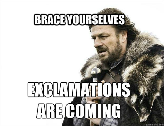 BRACE YOURSELves Exclamations  are coming - BRACE YOURSELves Exclamations  are coming  BRACE YOURSELF SOLO QUEUE