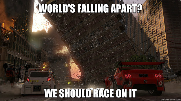 World's falling apart? We should race on it - World's falling apart? We should race on it  Motorstorm Apocalypse Logic