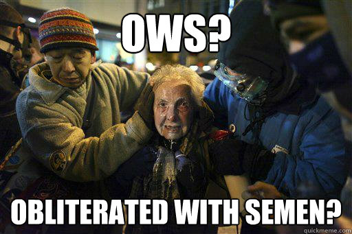 ows? obliterated with semen?