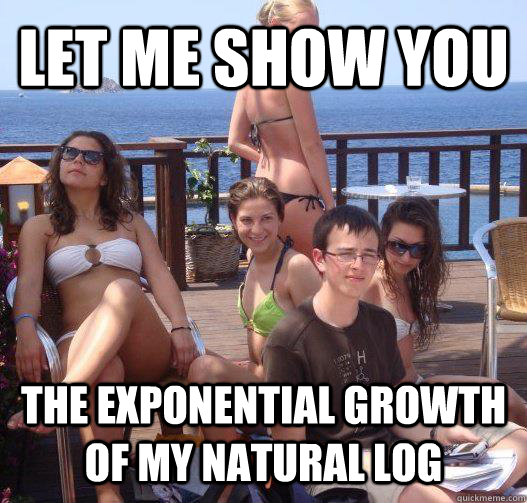 Let me show you the exponential growth of my natural log