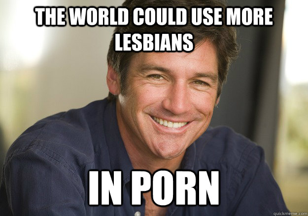 the world could use more lesbians in porn