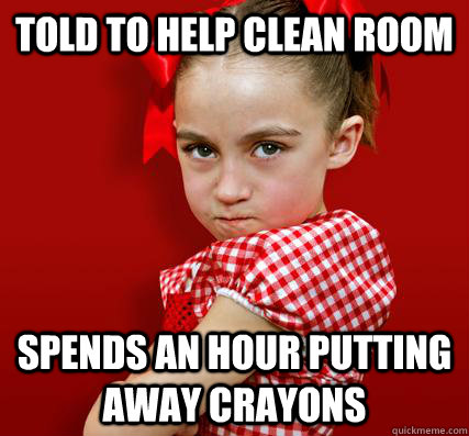 Told to help clean room spends an hour putting away crayons  Spoiled Little Sister