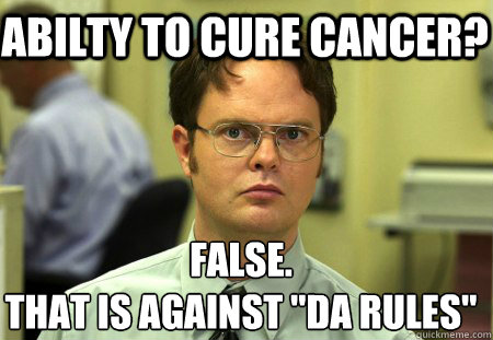 abilty to cure cancer? False. that is against
