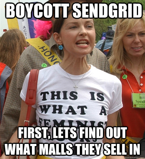 BOYCOTT SENDGRID First, lets find out what malls they sell in