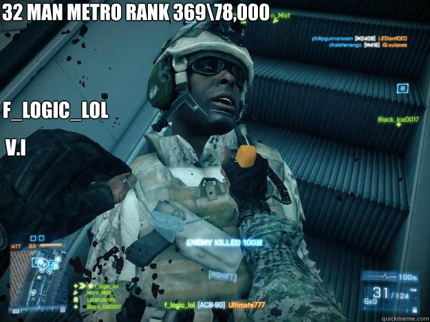32 man metro rank 369\78,000 f_logic_lol V.I