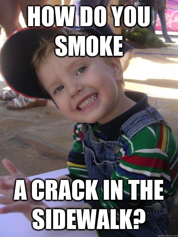 is it crack that you smoke meme