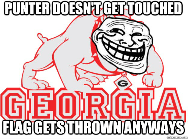 punter doesn't get touched flag gets thrown anyways - punter doesn't get touched flag gets thrown anyways  scumbag Georgia