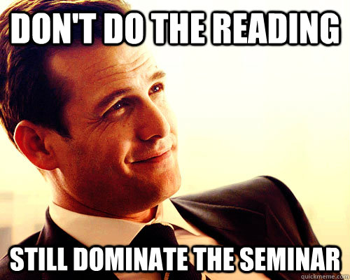 Don't do the reading Still dominate the seminar - Don't do the reading Still dominate the seminar  Misc