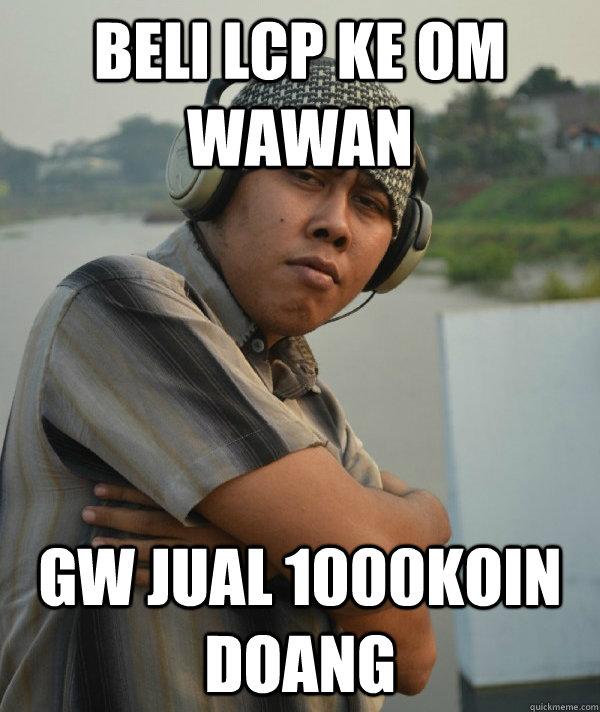 Beli LCP Ke Om Wawan Gw jual 1000koin Doang
