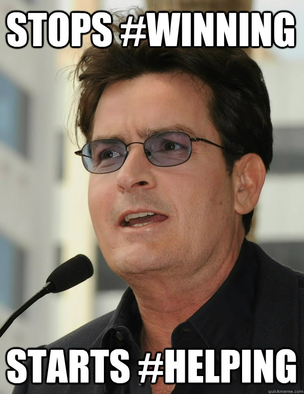 Stops #Winning Starts #Helping  Charlie Sheen Drugs