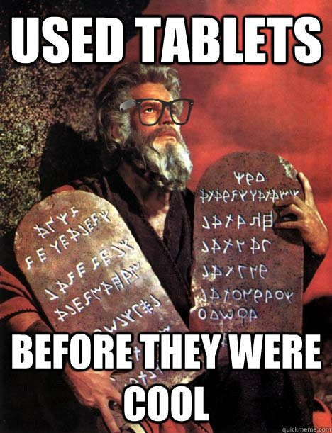 Used Tablets Before they were cool