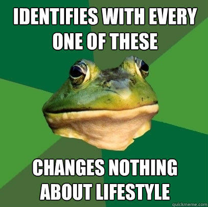 Identifies with every one of these changes nothing about lifestyle - Identifies with every one of these changes nothing about lifestyle  Foul Bachelor Frog