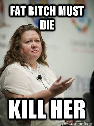 Fat bitch must die Kill her  Scumbag Gina Rinehart