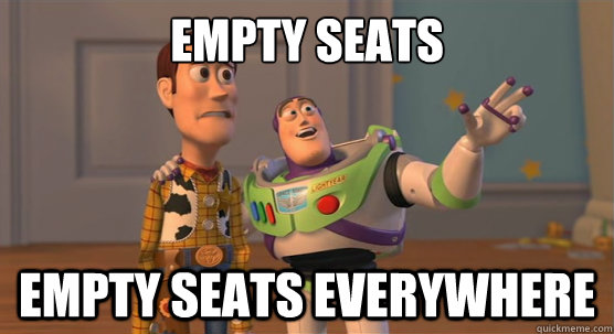 Empty seats empty seats everywhere - Empty seats empty seats everywhere  Toy Story Everywhere