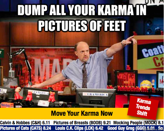 dump all your karma in Pictures of feet  - dump all your karma in Pictures of feet   Mad Karma with Jim Cramer