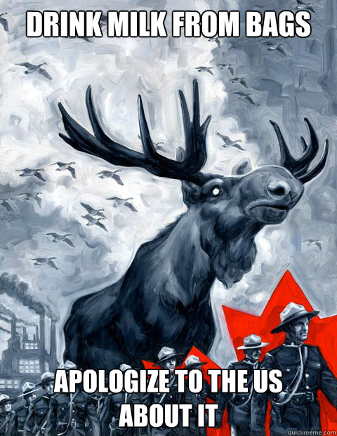 drink milk from bags apologize to THE US  ABOUT IT - drink milk from bags apologize to THE US  ABOUT IT  Canada Day