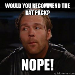 Would you recommend the Rat Pack? NOPE!
