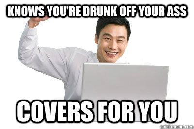 Drunk Off Your Ass 102