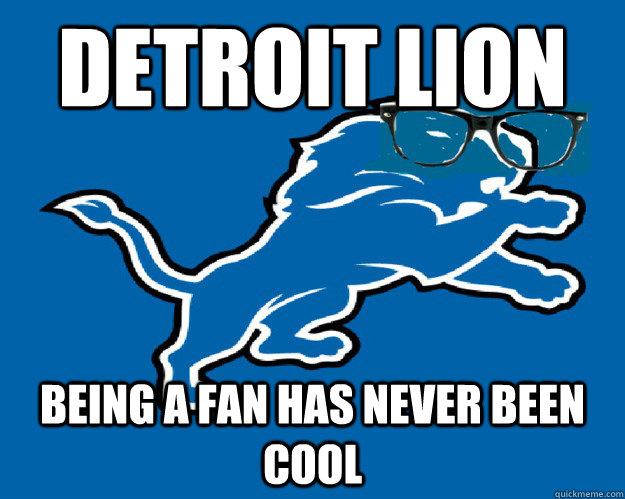 b4121e985c31be027f945f4e669fd62241cda6fa587d6421c12e8576f1e920ae hipster detroit lions memes quickmeme,Lions Meme