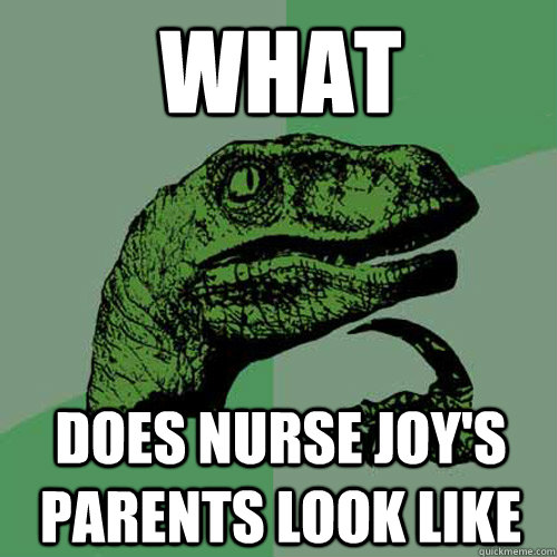 what does nurse joy's parents look like - what does nurse joy's parents look like  Philosoraptor