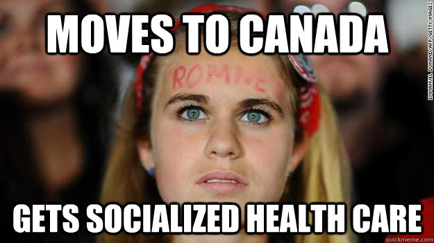 Moves to canada gets socialized health care - Moves to canada gets socialized health care  Sad Romney Supporter