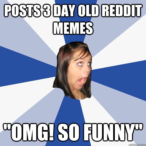 Posts 3 Day old Reddit memes