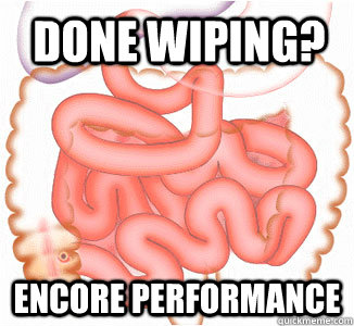 Done wiping? encore performance