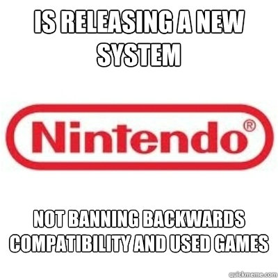 Is releasing a new system Not banning Backwards compatibility and used games