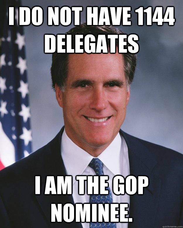 I do not have 1144 delegates I am the GOP nominee. - I do not have 1144 delegates I am the GOP nominee.  Misc