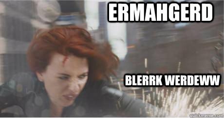 Ermahgerd Blerrk werdeww - Ermahgerd Blerrk werdeww  Ermahgerd Avengers