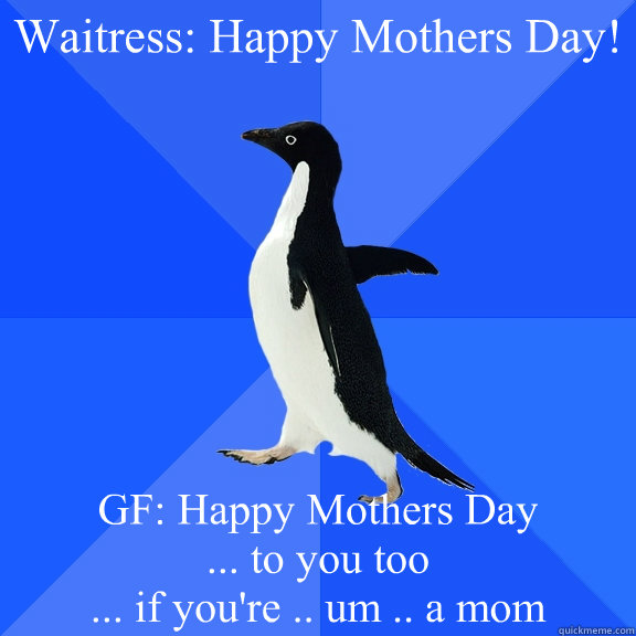 waitress happy mothers day gf happy mothers day to you