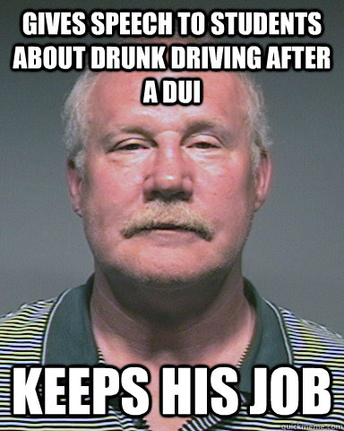 Gives speech to students about drunk driving after a DUI Keeps His Job - Gives speech to students about drunk driving after a DUI Keeps His Job  Scumbag Ligocki