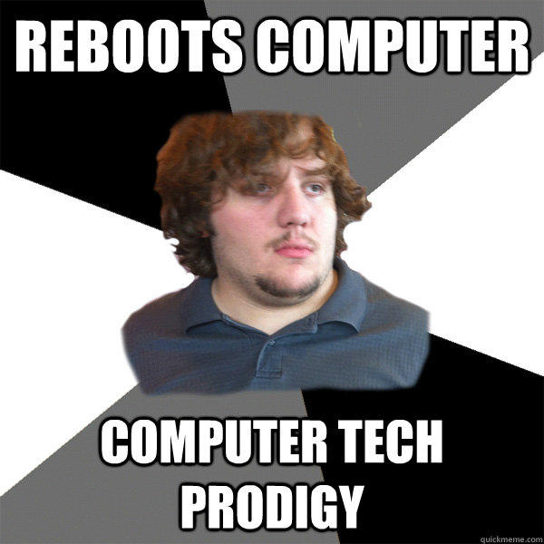 Reboots computer computer tech prodigy  Family Tech Support Guy