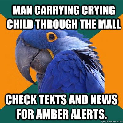 Man carrying crying child through the mall check texts and news for amber alerts. - Man carrying crying child through the mall check texts and news for amber alerts.  ParanoidParrot