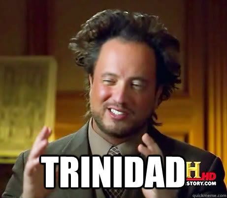 Trinidad  History Channel Guy