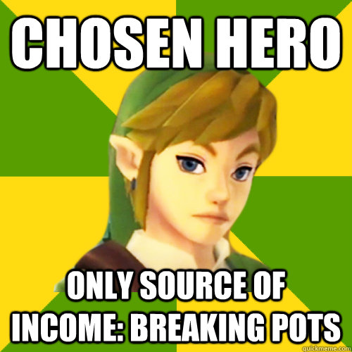 chosen hero only source of income: breaking pots