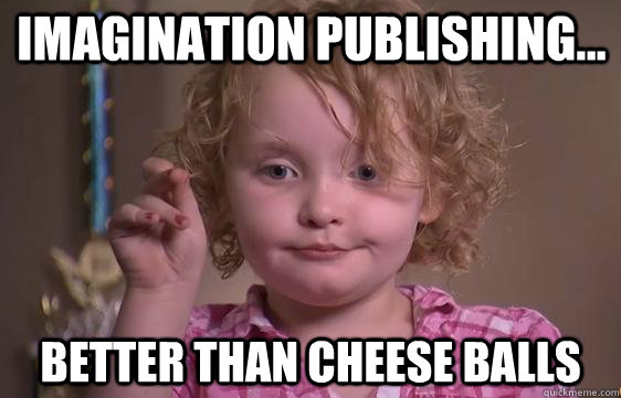 Imagination Publishing... better than cheese balls