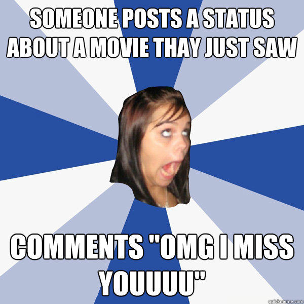 Someone posts a status about a movie thay just saw comments