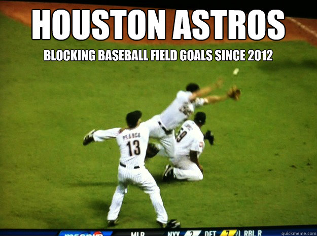 Houston Astros Blocking Baseball Field Goals Since 2012
