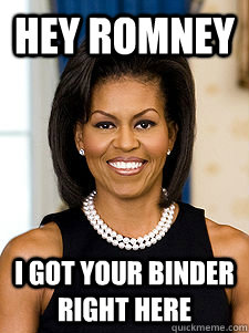 Hey Romney I got your binder right here  Michelle Obama