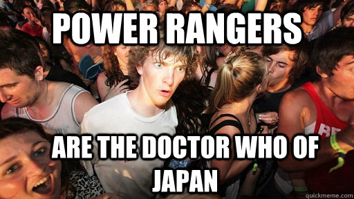 Power Rangers Are the Doctor Who of Japan - Power Rangers Are the Doctor Who of Japan  Sudden Clarity Clarence