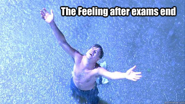 The Feeling after exams end