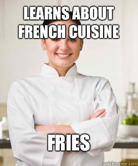 Learns About French Cuisine Fries