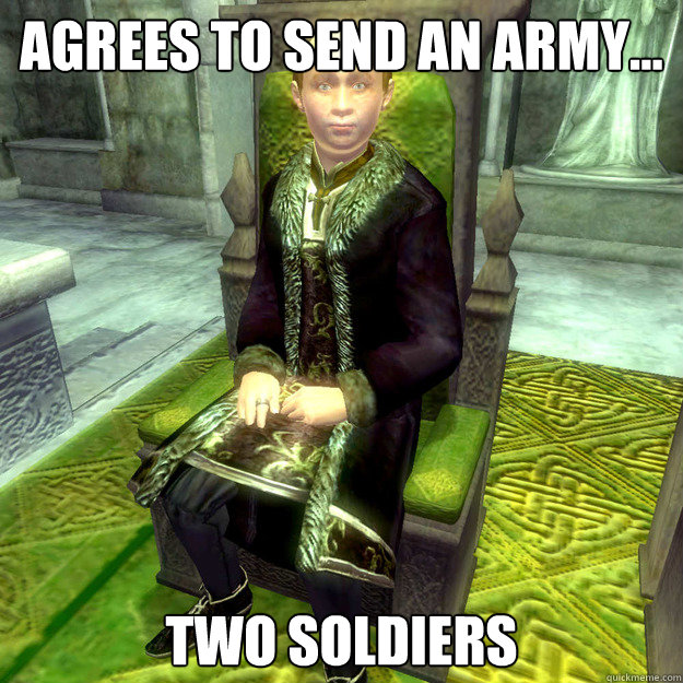 Agrees to send an army... Two soldiers - Agrees to send an army... Two soldiers  Scumbag count
