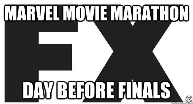 Marvel movie Marathon Day before finals