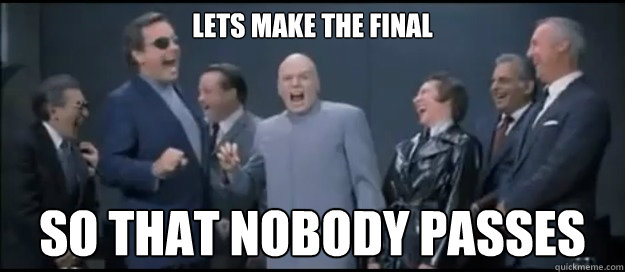 Lets make the final So that nobody passes
