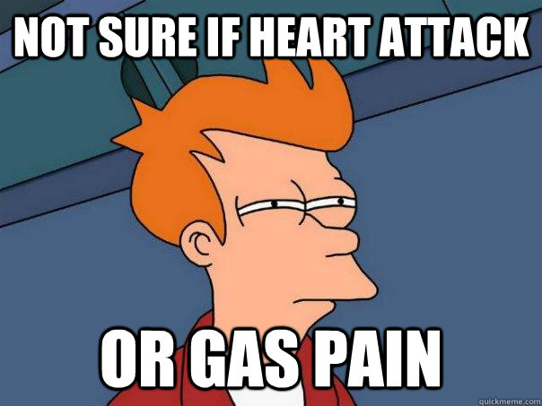 Not Sure If Heart Attack Or gas pain - Not Sure If Heart Attack Or gas pain  Futurama Fry