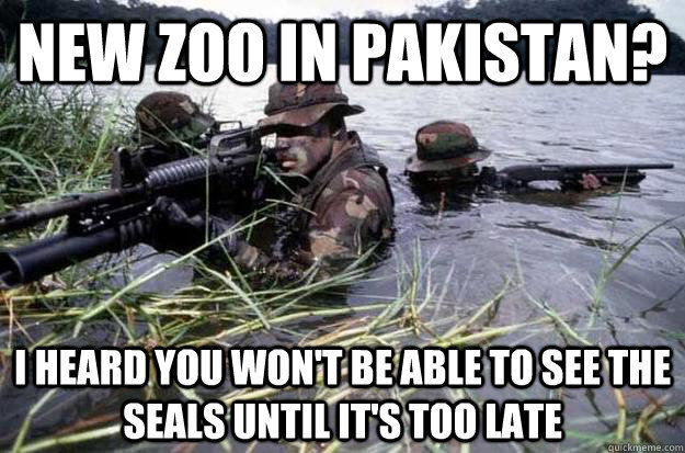 New zoo in pakistan? i heard you won't be able to see the seals until it's too late - New zoo in pakistan? i heard you won't be able to see the seals until it's too late  Misc