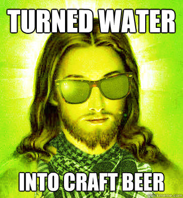 turned water  into craft beer  Hipster Jesus
