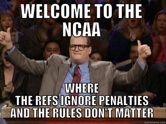 Drew Carey NCAA - WELCOME TO THE NCAA WHERE THE REFS IGNORE PENALTIES AND THE RULES DON'T MATTER Misc